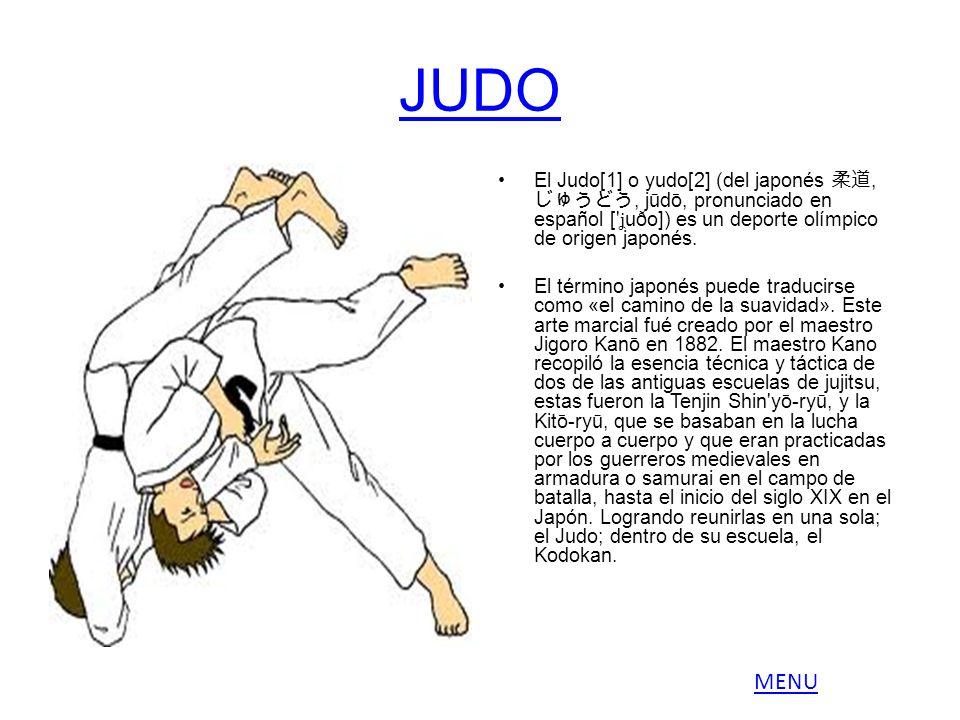 JUDO El Judo[1] o yudo[2] (del japonés 柔道, じゅうどう, jūdō, pronunciado en español [ ʝuðo]) es un deporte olímpico de origen japonés.